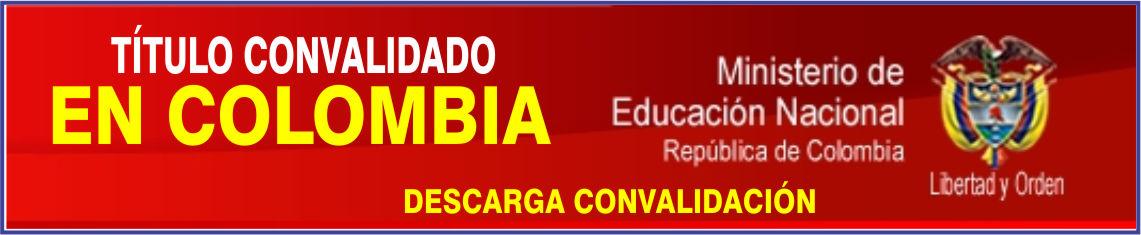 CONVALIDACIÓN EN COLOMBIA